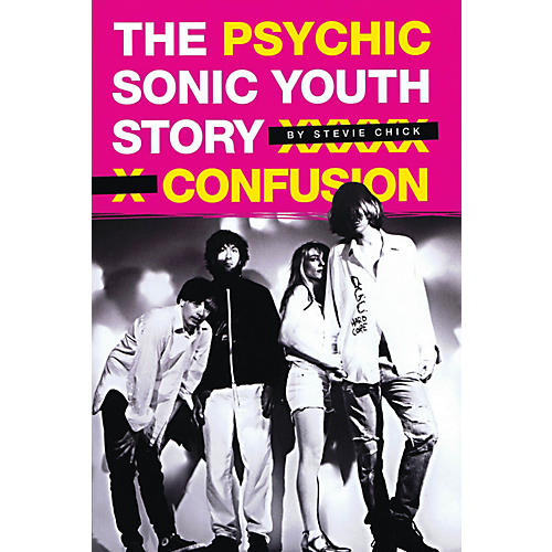 Omnibus Psychic Confusion - The Sonic Youth Story Omnibus Press Series Softcover
