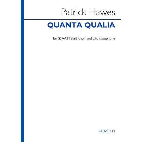 Novello Quanta Qualia (Version for VOCES8 (SSAATTBB and Alto Saxophone)) SSAATTBB Composed by Patrick Hawes