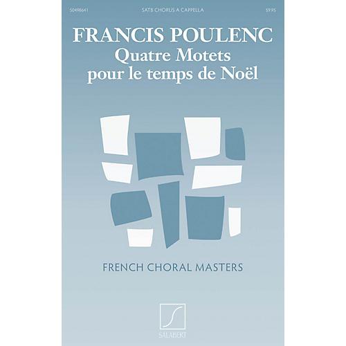 Editions Salabert Quatre motets pour le Temps de Noel Composed by Francis Poulenc