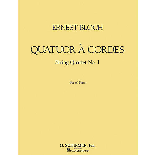 G. Schirmer Quatuor à Cordes (String Quartet) (Set of Parts) String Series Composed by Ernst Bloch