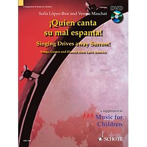 Schott Quien Canta Su Mal Espanta Singing Drives Away Sorrow - Book/DVD by Schott