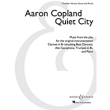 Boosey and Hawkes Quiet City Boosey & Hawkes Chamber Music by Aaron Copland Arranged by Christopher Brellochs