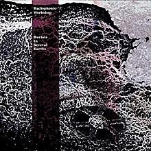 Radiophonic Workshop - Burial In Several Earths