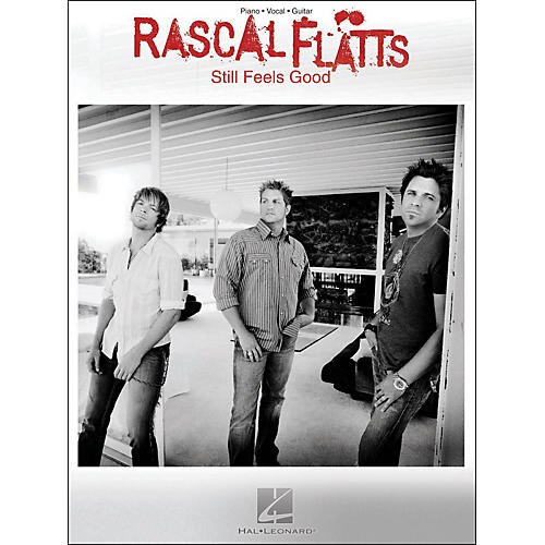 Hal Leonard Rascal Flatts Still Feels Good arranged for piano, vocal, and guitar (P/V/G)