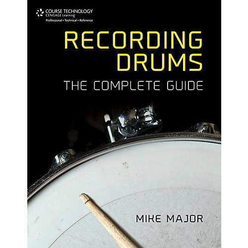 Cengage Learning Recording Drums: The Complete Guide-thumbnail