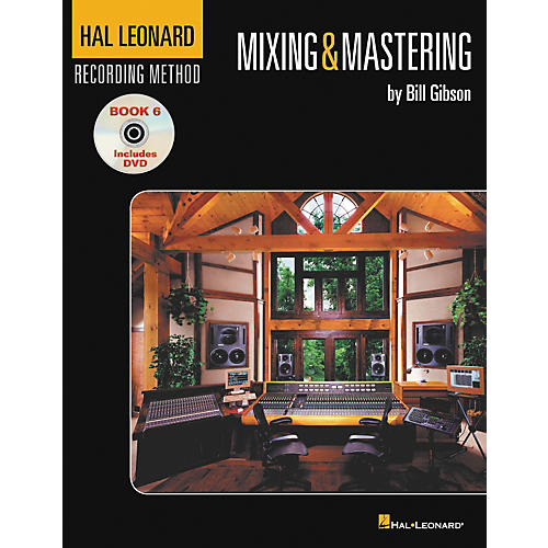 Hal Leonard Recording Method Book 6: Mixing & Mastering (Book/DVD)