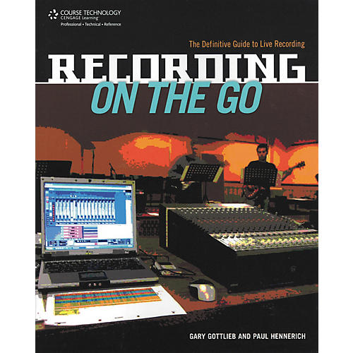 Cengage Learning Recording On the Go - The Definitive Guide To Live Recording