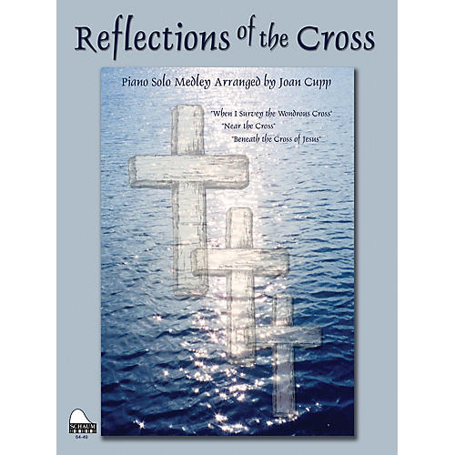 SCHAUM Reflections Of The Cross Educational Piano Series Softcover