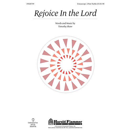 Shawnee Press Rejoice in the Lord Unison/2-Part Treble composed by Timothy Shaw