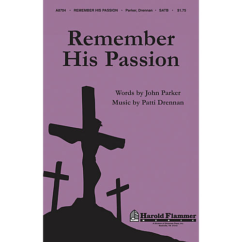 Shawnee Press Remember His Passion SATB composed by John Parker