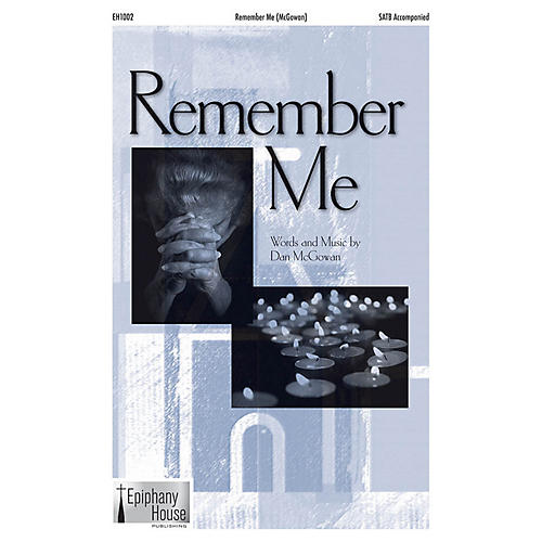 Epiphany House Publishing Remember Me CD ACCOMP Composed by Dan McGowan