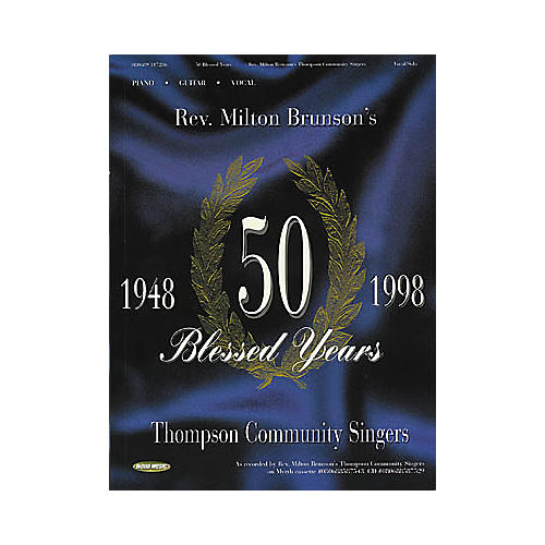 Word Music Rev. Milton Brunson's Thomas Community Singers - 50 Blessed Years (Book)