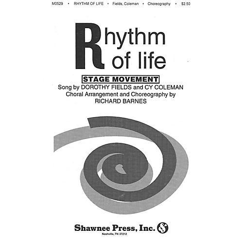 Shawnee Press Rhythm of Life SSA Arranged by Richard Barnes