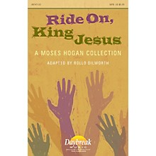 Daybreak Music Ride On, King Jesus (A Moses Hogan Collection) CHOIRTRAX CD Arranged by Moses Hogan
