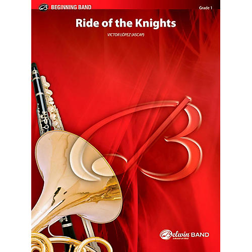 BELWIN Ride of the Knights Concert Band Grade 1 (Very Easy)
