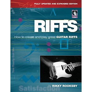 Backbeat Books Riffs: How To Create and Play Great Guitar Riffs: Updated An...
