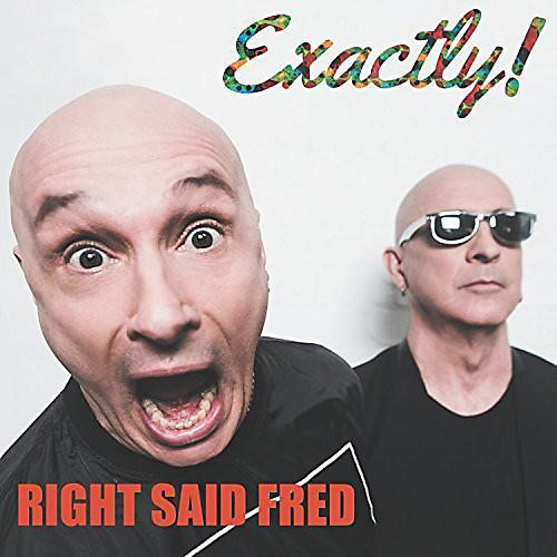 Alliance Right Said Fred - Exactly!