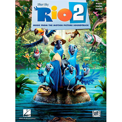 Hal Leonard Rio 2 - Music From The Motion Picture Soundtrack for Piano/Vocal/Guitar