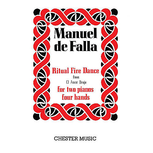 Chester Music Ritual Fire Dance from El Amor Brujo Music Sales America by Manuel De Falla Edited by Mario Braggiotti