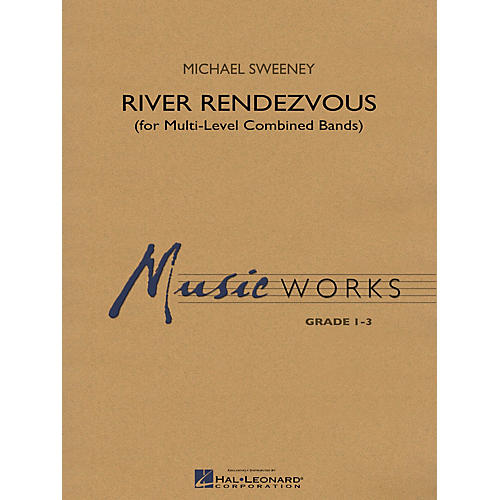 Hal Leonard River Rendezvous (for Multi-Level Combined Bands) Concert Band Level 3 Composed by Michael Sweeney