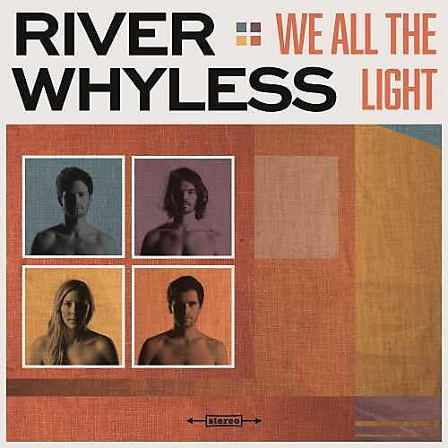Alliance River Whyless - We All The Light