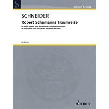 Schott Robert Schumanns Traumreise Op 35 Ensemble Series Softcover Written by Justinus Kerner