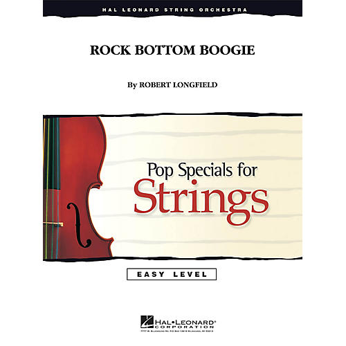 Hal Leonard Rock Bottom Boogie Easy Pop Specials For Strings Series Composed by Robert Longfield