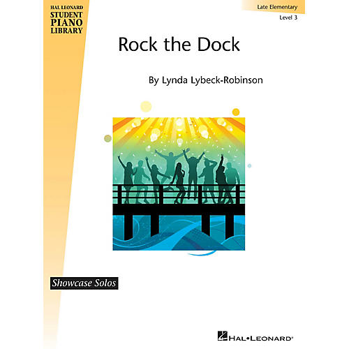 Hal Leonard Rock the Dock Piano Library Series by Lynda Lybeck-Robinson (Level Late Elem)