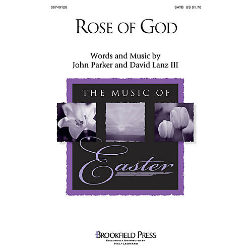 Brookfield Rose of God SATB composed by John Parker