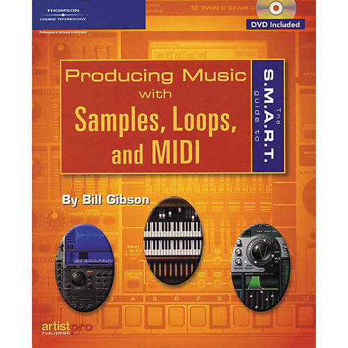 Course Technology PTR S.M.A.R.T. Guide to Producing Music with Samples, Loops and MIDI (DVD)