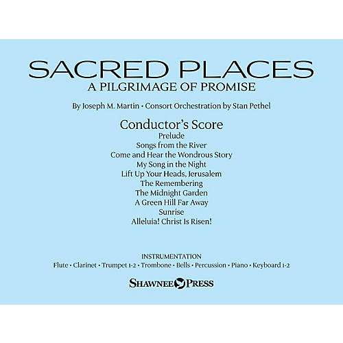 Shawnee Press Sacred Places (A Pilgrimage of Promise) INSTRUMENTAL CONSORT composed by Joseph M. Martin