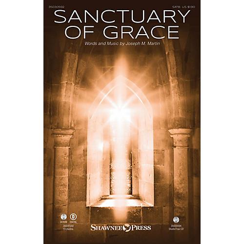 Shawnee Press Sanctuary of Grace SATB composed by Joseph M. Martin