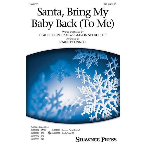Shawnee Press Santa, Bring My Baby Back (To Me) TTB by Elvis Presley arranged by Ryan O'Connell