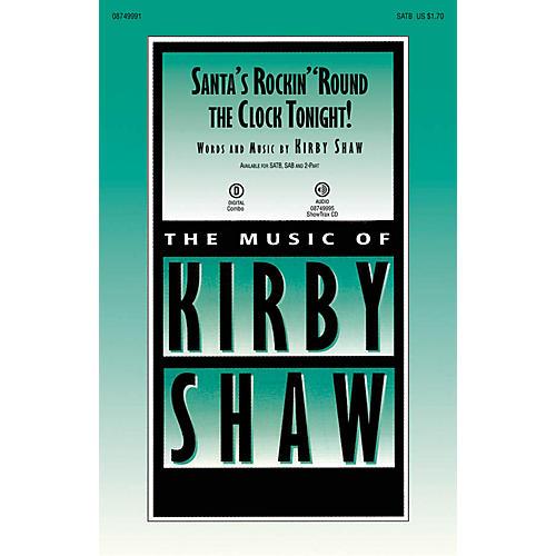Hal Leonard Santa's Rockin' 'Round the Clock Tonight! 2-Part Composed by Kirby Shaw
