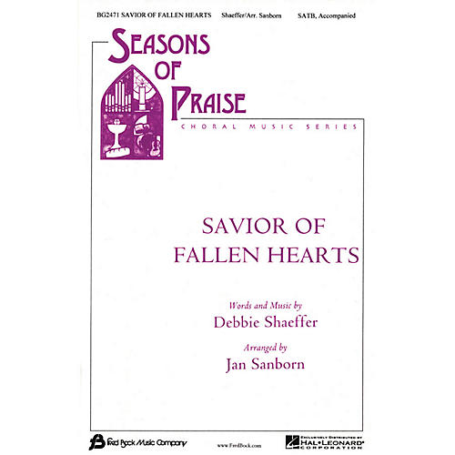 Fred Bock Music Savior of Broken Hearts (SATB) SATB arranged by Jan Sanborn