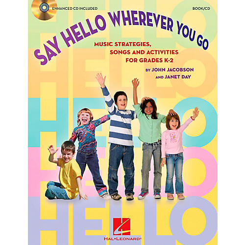 Hal Leonard Say Hello Wherever You Go - Music Strategies, Songs and Activities for Grades K-2 Book/CD-thumbnail