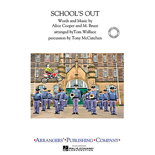 Arrangers School's Out Marching Band Arranged by Tom Wallace