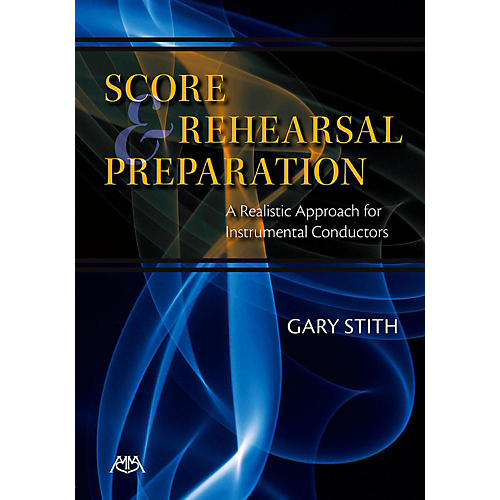 Meredith Music Score And Rehearsal Preparation - A Realistic Approach for Instrumental Conductors