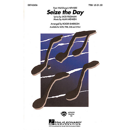 Hal Leonard Seize the Day (from Newsies) TTBB arranged by Roger Emerson