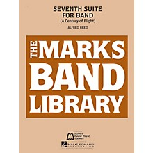 Edward B. Marks Music Company Seventh Suite for Band (A Century of Flight) Concert Band Level 5 Composed by Alfred Reed