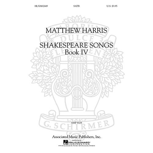 G. Schirmer Shakespeare Songs, Book IV SATB a cappella composed by Matthew Harris