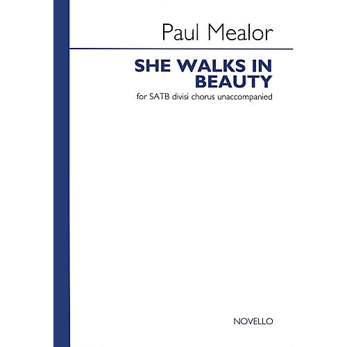 Novello She Walks in Beauty SATB Composed by Paul Mealor