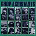 Alliance Shop Assistants - Shop Assistants [180 Gram Vinyl] [Reissued] thumbnail
