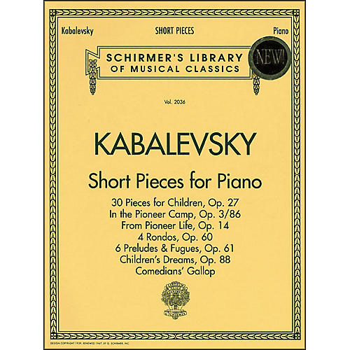 G. Schirmer Short Pieces for Piano Solo Intermediate Level By Kabalevsky