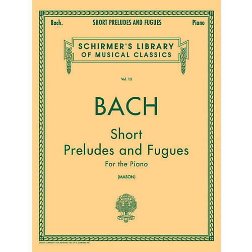 G. Schirmer Short Preludes And Fugues for The Piano Vol 15 By Bach-thumbnail
