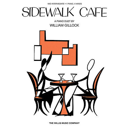 Willis Music Sidewalk Cafe (1 Piano, 4 Hands/Early Inter Level) Willis Series by William Gillock