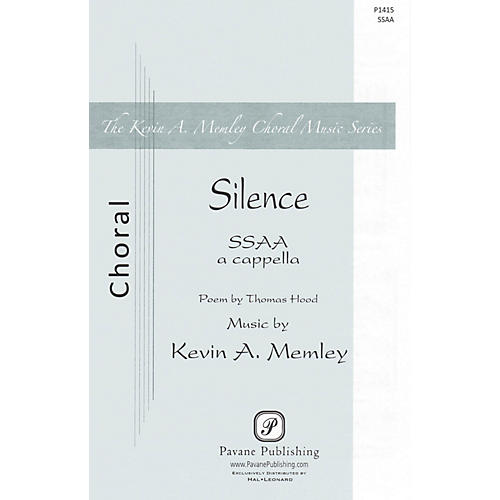 Pavane Silence SSAA A Cappella composed by Kevin A. Memley
