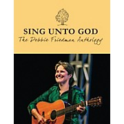 Transcontinental Music Sing Unto God - The Debbie Friedman Anthology Transcontinental Music Folios Softcover by Debbie Friedman