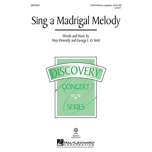 Hal Leonard Sing a Madrigal Melody (Discovery Level 1) 3-PART MIXED A CAPPELLA composed by Mary Donnelly