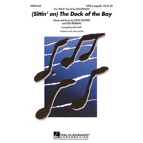 Hal Leonard (Sittin' on) the Dock of the Bay SATB a cappella by Otis Redding arranged by Mac Huff
